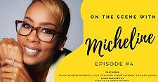S1E4 'On The Scene With Micheline'