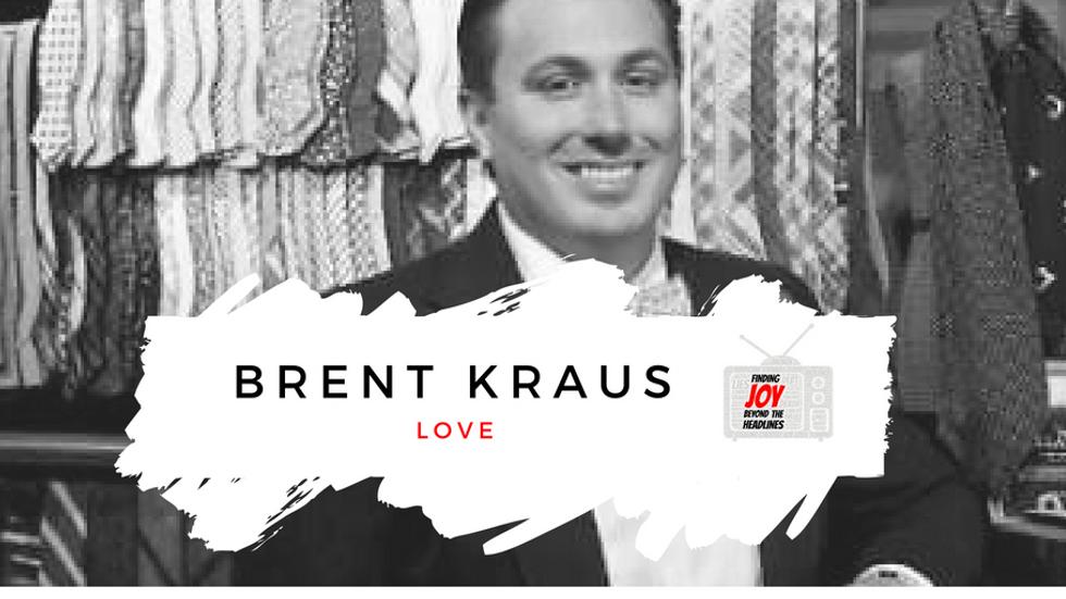 LOVE: Brent Kraus