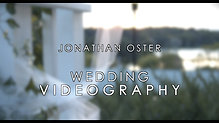 Jonathan Oster's Wedding Videography Reel