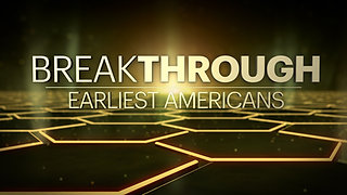 Breakthrough: Earliest Americans (trailer)