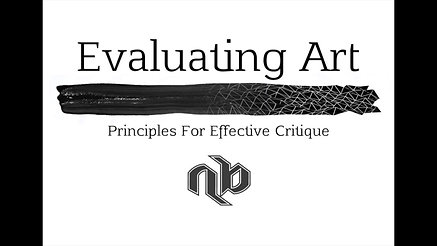 Evaluating Art: Principles For Effective Critique