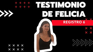 6 · Testimonio de Felicia