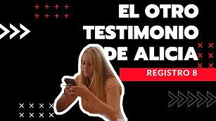 8 · El otro testimonio de Alicia