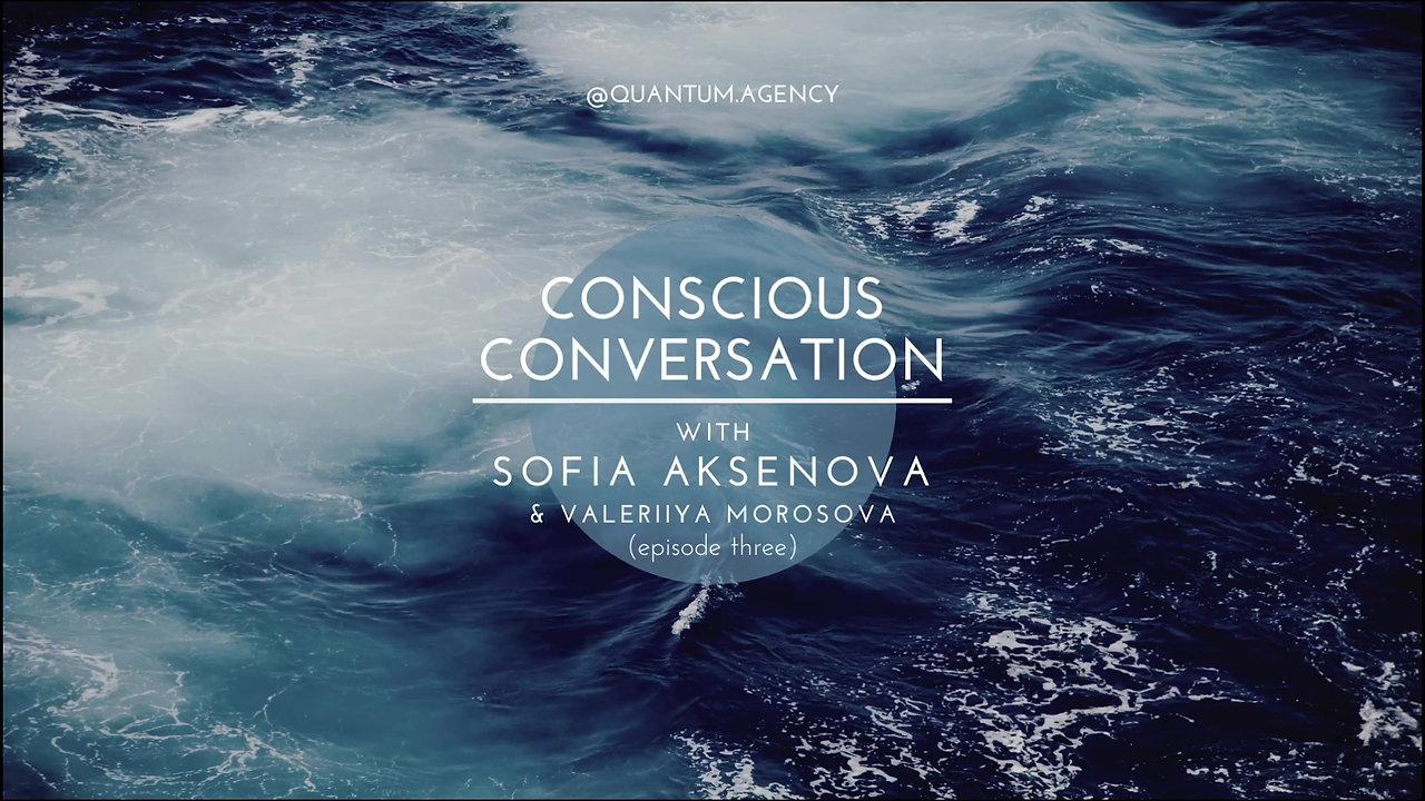 Conscious Conversation - Episode Three