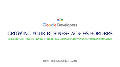Growing Your Business Across Borders: S1/E2