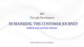 Humanizing the Customer Journey: S1/E1