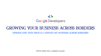 Growing Your Business Across Borders: S1/E1
