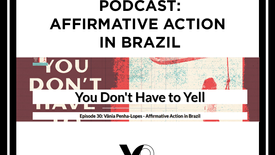 Podcast - Affirmative Action in Brazil