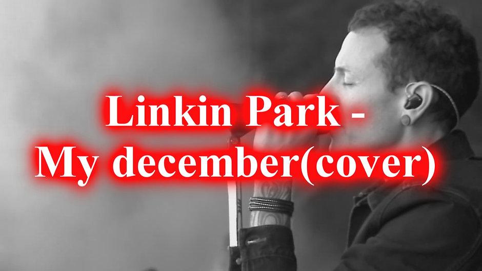 Linkin Park - My december(cover) lyrics video