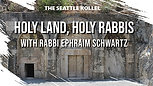 Jan 10, 2021 Holy Land, Holy Rabbis   with Rabbi Ephraim Schwartz
