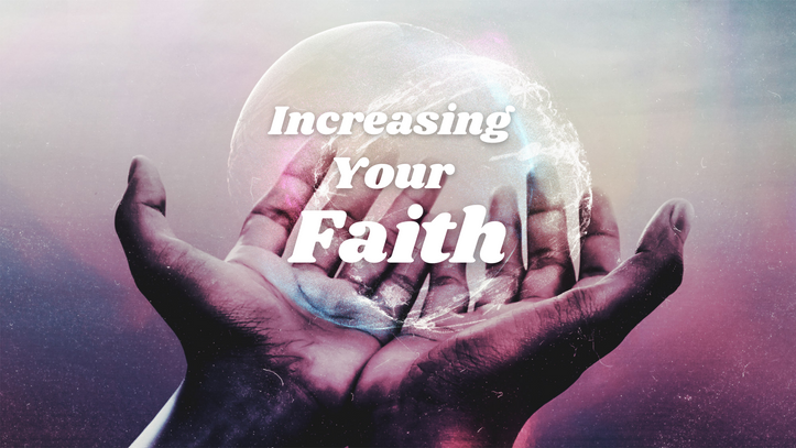 Increasing Your Faith