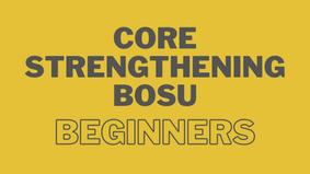 Core Strengthening Bosu - Beginners