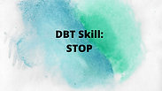 "DBT Skill: ""STOP"""