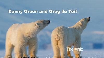 "Danny Green Greg Du Toit ""The Artic"""