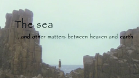 The Sea... And Other Matters Between Heaven And Earth