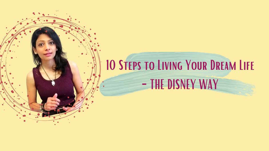 10 Steps to Living Your Dream Life - The Disney Way