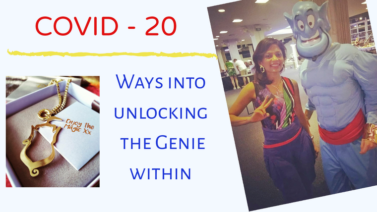 Covid - 20 Ways into Unlocking the Genie within