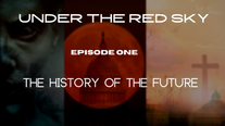Under the Red Sky: The History of the Future