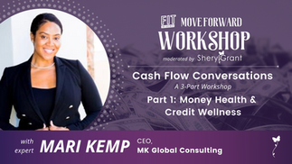 Cash Flow Conversations Part 1: Money Health & Credit Wellness with Mari Kemp | Move Forward Workshop