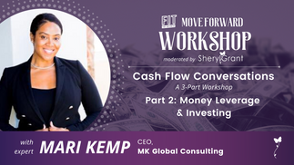 Cash Flow Conversations Part 2: Money Leverage & Investing with Mari Kemp | Move Forward Workshop