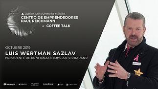 Luis Wertman | Presidente Confianza e Impulso Ciudadano