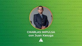 Charlas IMPULSA con Juan Kasuga