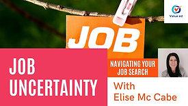Navigating Your Job Search Program - Job Uncertainty