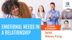 Exploring Relationships - Emotional Needs In A Relationship