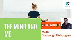 Mental Wellness - The Mind & Me