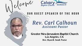 07.18.21 Calvary Baptist Church 10:30 am Worship Service