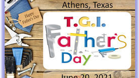 T.G.I.Father's Day 6/20/21