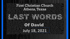 Last Words of David 7/18/21