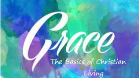 Grace The Basic of Christian Living
