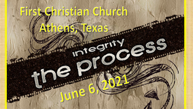 Integrity The Process 6/6/21