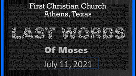 Last Words of Moses 7/11/21
