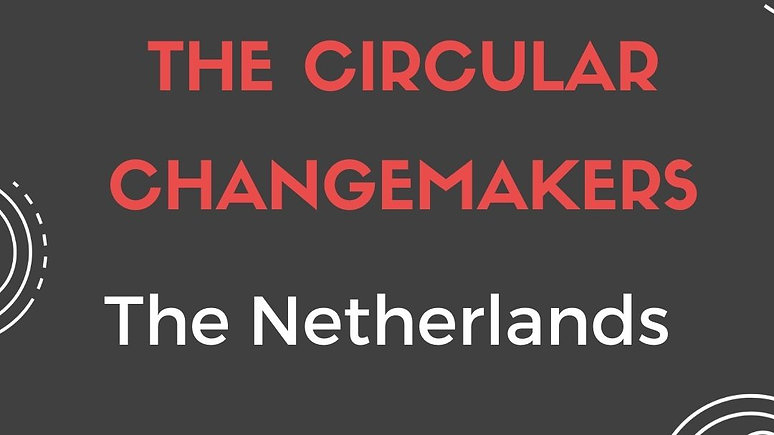 The Circular Changemakers - S1 The Netherlands