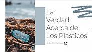LA VERDAD ACERCA DEL PLASTICO | A.G.A.P.E. Wellness