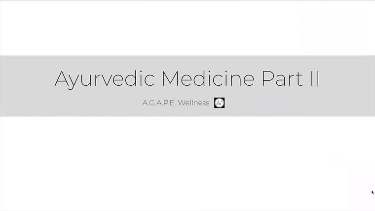AYURVEDIC MEDICINE PART II | A.G.A.P.E. Wellness
