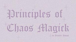 Principles of Chaos Magick