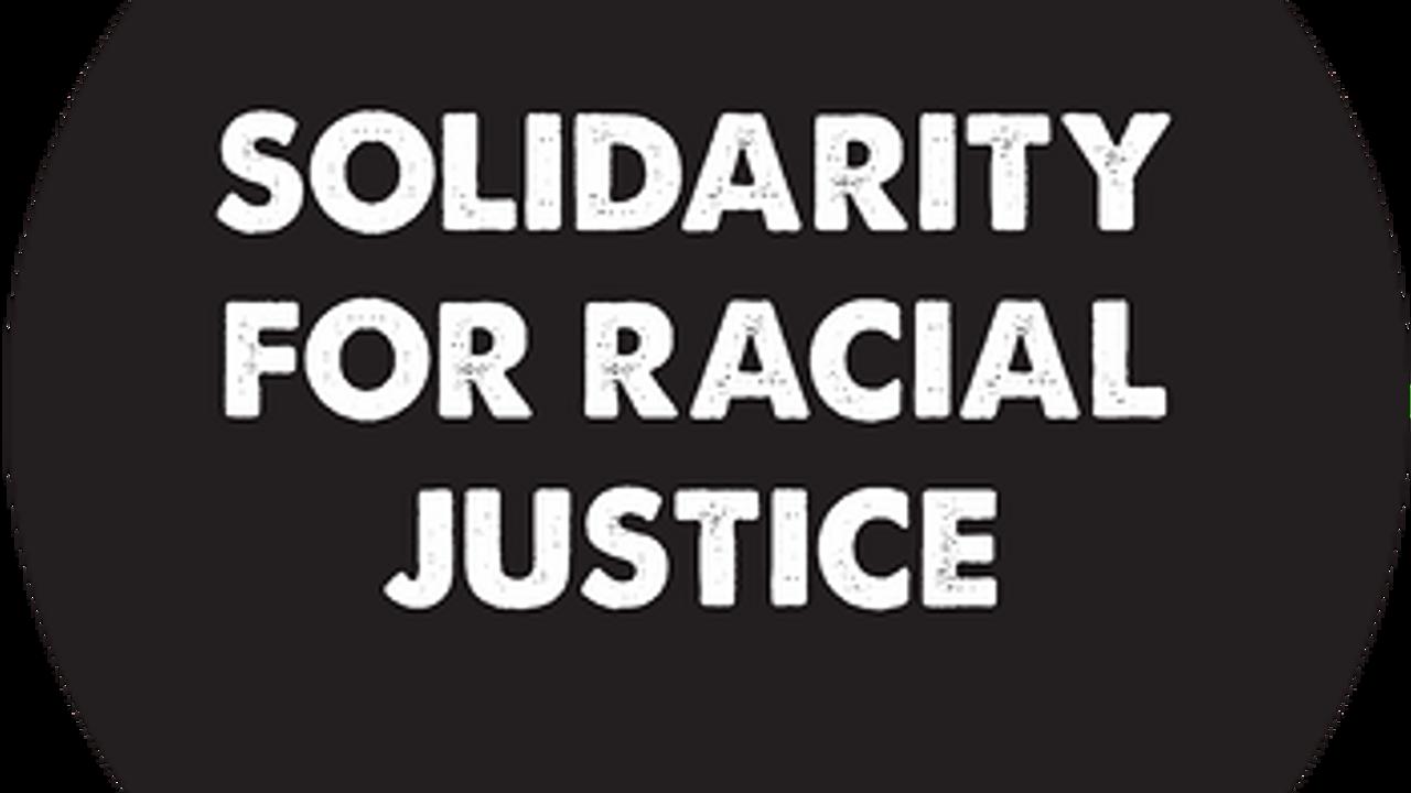 IN SOLIDARITY FOR RACIAL JUSTICE