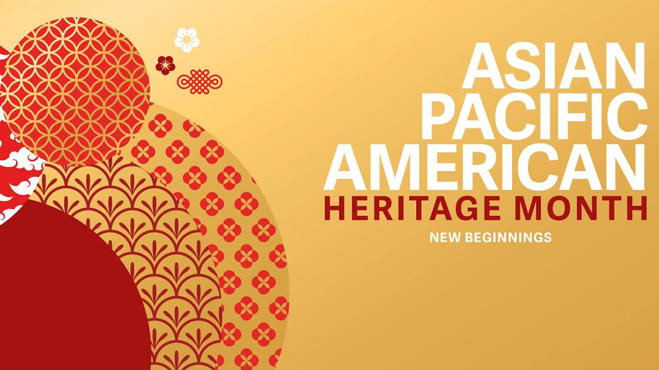 HONORING ASIAN-PACIFIC AMERICAN HERITAGE MONTH