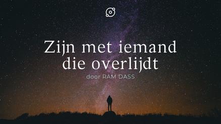 Ram Dass: Zijn met iemand die overlijdt. Ram Dass over dood, verdriet en verlies