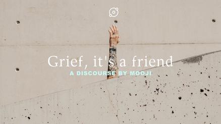 Mooji - Grief it's a friend