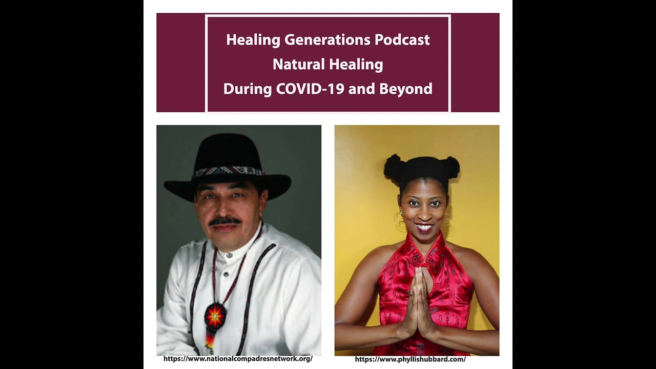 Indigenous Healing During COVID-19 and Beyond with Maestro Jerry Tello and Dr. Phyllis Hubbard