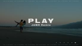 PLAY (JAMR Remix)