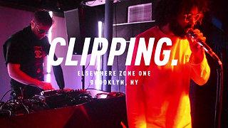 CLIPPING. @ Elsewhere Brooklyn, NY