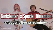 Gurislamar's dimension ~ acoustic live-streaming~  FULL