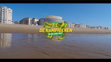 Teaser - FC DE KAMPIOENEN AAN ZEE