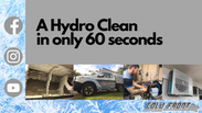 A hydro clean in 60 seconds!