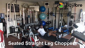 Seated Straight Leg Choppers